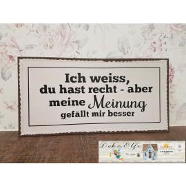 """Schild aus Blech """"Du hast Recht"""""""
